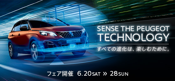 SENSE THE PEUGEOT TECHNOLOGY FAIR 6.20 SAT ≫ 6.28 SUN